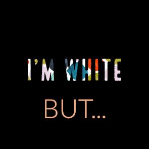 I'm white